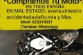 Compro Motos: siniestro,averia,daño,golpe,accidente,averia,rota,choque y Mas